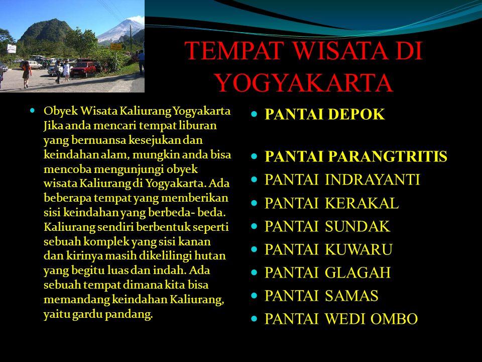 TEMPAT WISATA DI YOGYAKARTA Obyek Wisata Kaliurang Yogyakarta Jika anda mencari tempat liburan yang bernuansa kesejukan dan keindahan alam, mungkin an