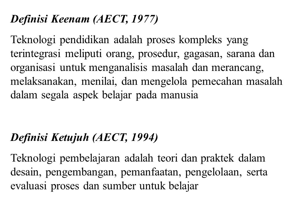 Definisi Keempat (Mac Kenzie dan Eraut, 1971) Teknologi pendidikan merupakan studi sistematik mengenai cara bagaimana tujuan pendidikan dapat dicapai
