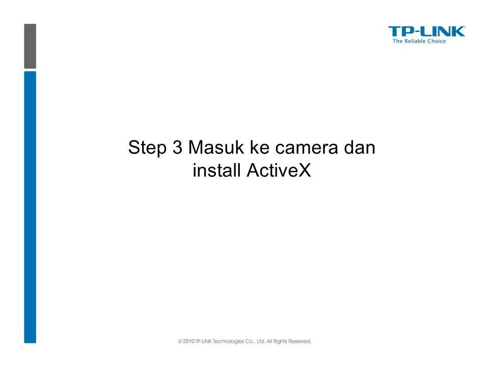 Step 3 Masuk ke camera dan install ActiveX