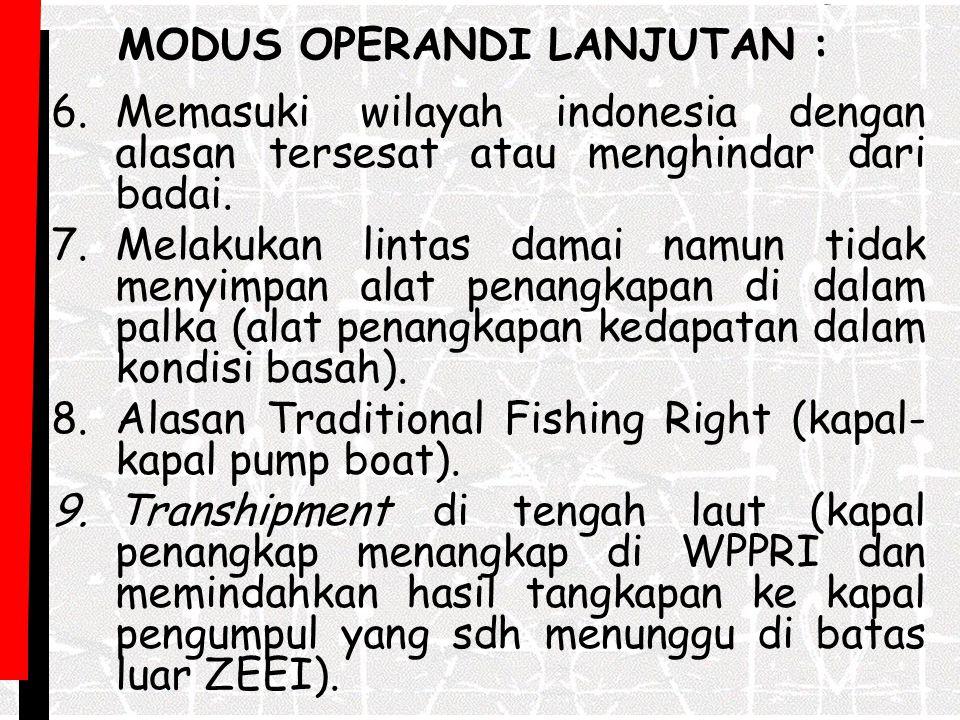 6.Memasuki wilayah indonesia dengan alasan tersesat atau menghindar dari badai. 7.Melakukan lintas damai namun tidak menyimpan alat penangkapan di dal