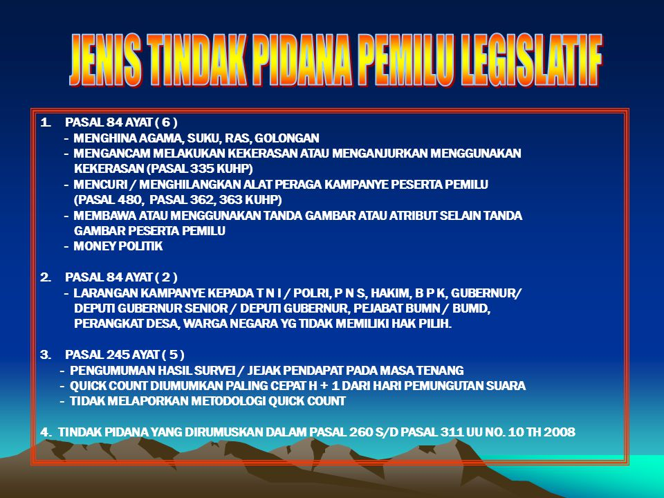 1.PASAL 84 AYAT ( 6 ) - MENGHINA AGAMA, SUKU, RAS, GOLONGAN - MENGANCAM MELAKUKAN KEKERASAN ATAU MENGANJURKAN MENGGUNAKAN KEKERASAN (PASAL 335 KUHP) -