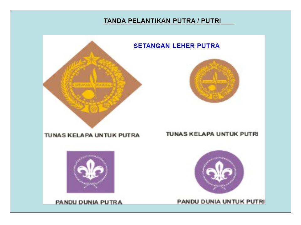 TANDA PELANTIKAN PUTRA / PUTRI SETANGAN LEHER PUTRA