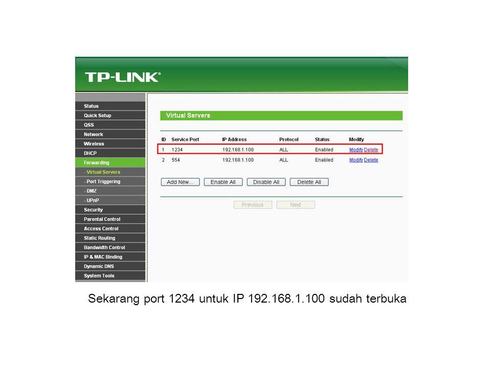 Sekarang port 1234 untuk IP 192.168.1.100 sudah terbuka