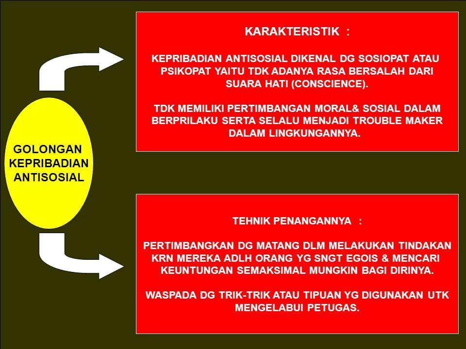 GOLONGAN KEPRIBADIAN INADEKWAT (INADEQUATE PERSONALITY) KARAKTERISTIK : KETIDAK MATANGAN KEPRIBADIAN KURANG MAMPU BER ADAPTASI DG LINGKUNGAN & MENGALA