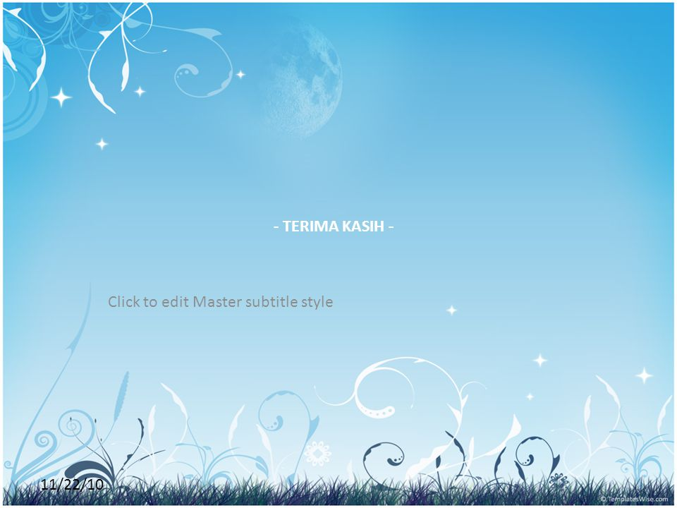 Click to edit Master subtitle style 11/22/10 - TERIMA KASIH -
