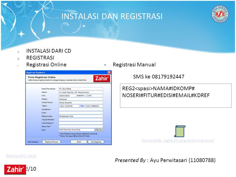 11/22/10 INSTALASI DAN REGISTRASI 1. INSTALASI DARI CD 2. REGISTRASI - Registrasi Online - Registrasi Manual SMS ke 08179192447 REG2 NAMA#IDKOMP# NOSE