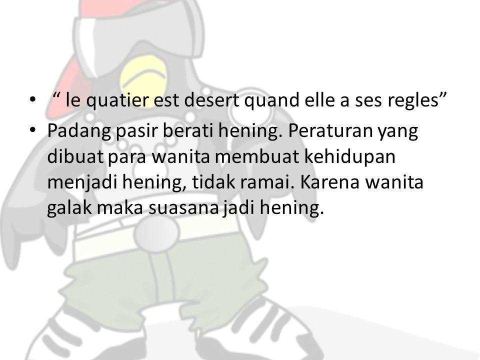 le quatier est desert quand elle a ses regles Padang pasir berati hening.