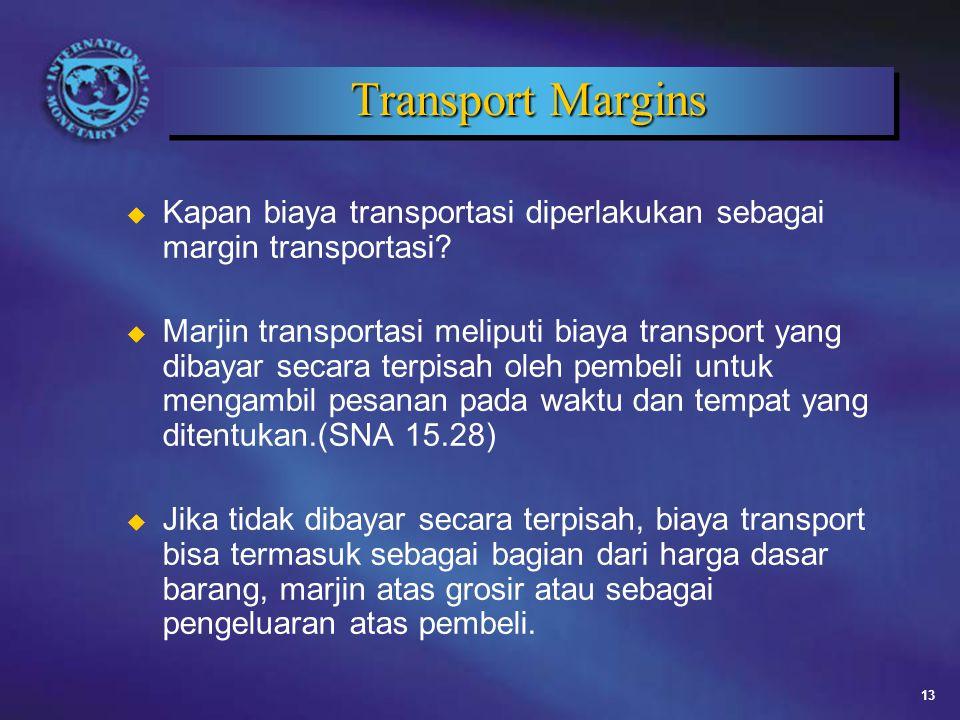 13 Transport Margins u Kapan biaya transportasi diperlakukan sebagai margin transportasi.