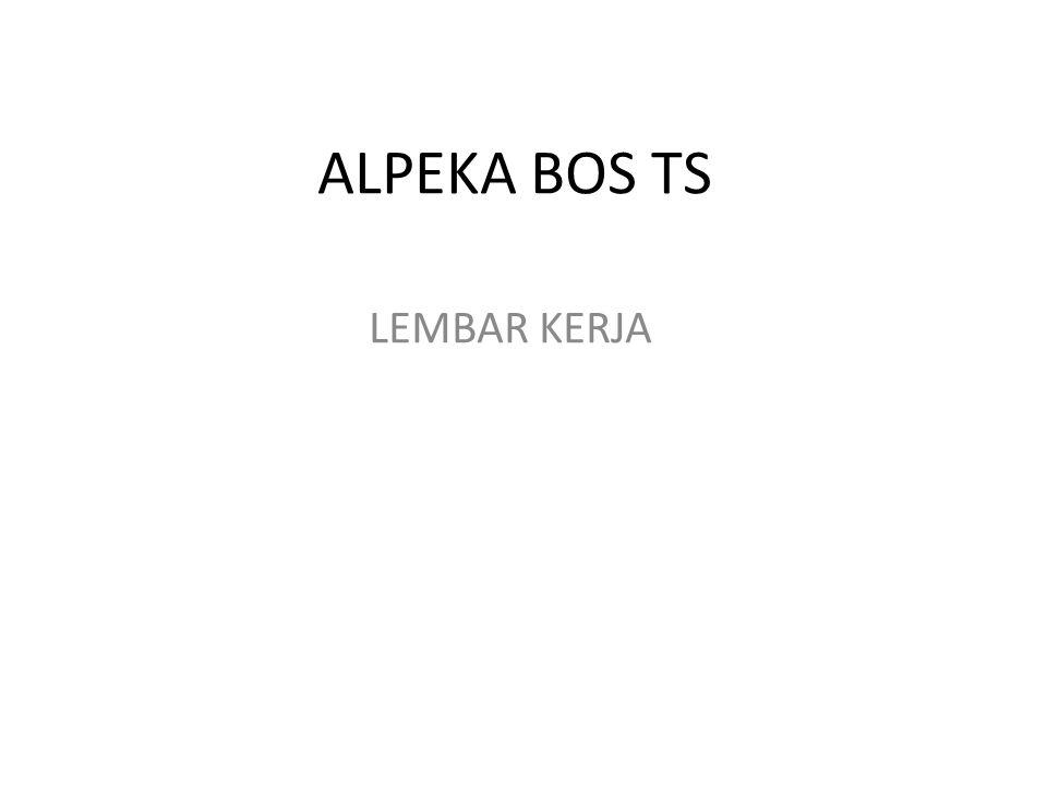 ALPEKA BOS TS LEMBAR KERJA