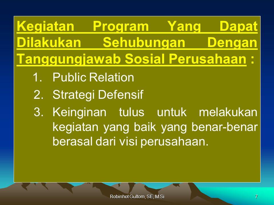 Robinhot Gultom, SE, M.Si7 Kegiatan Program Yang Dapat Dilakukan Sehubungan Dengan Tanggungjawab Sosial Perusahaan : 1.
