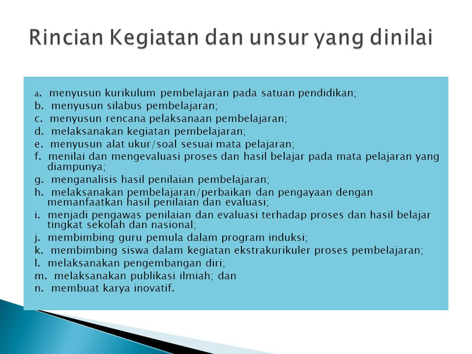 a. menyusun kurikulum pembelajaran pada satuan pendidikan; b. menyusun silabus pembelajaran; c. menyusun rencana pelaksanaan pembelajaran; d. melaksan