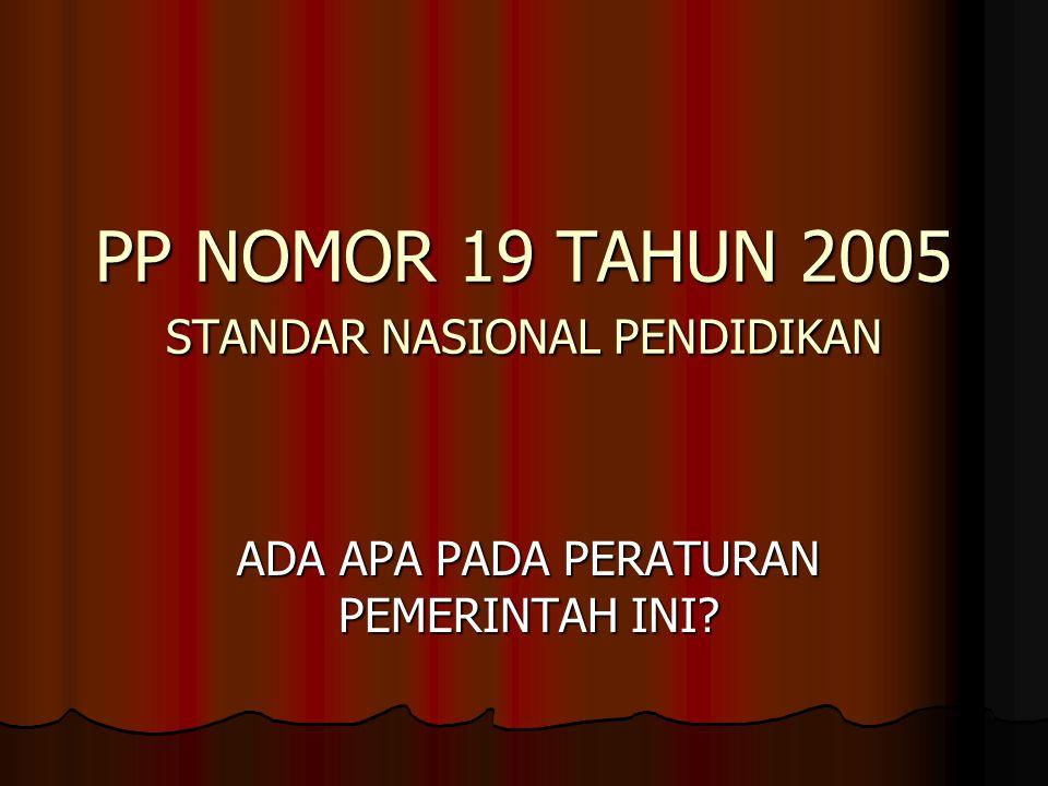 PP NOMOR 19 TAHUN 2005 STANDAR NASIONAL PENDIDIKAN ADA APA PADA PERATURAN PEMERINTAH INI?