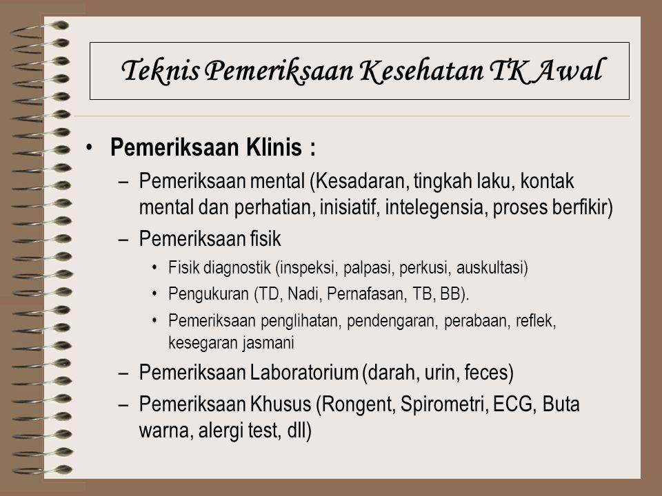 Pemeriksaan Klinis : –Pemeriksaan mental (Kesadaran, tingkah laku, kontak mental dan perhatian, inisiatif, intelegensia, proses berfikir) –Pemeriksaan
