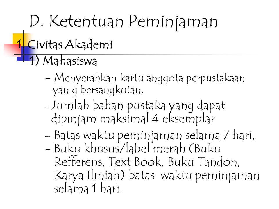 2.Non Civitas Akademi Yaitu pengguna jasa perpustakaan yang bukan dari civitas akdemika STP Bogor, dapat dilayani dengan ketentuan : - Mengisi Buku Pe