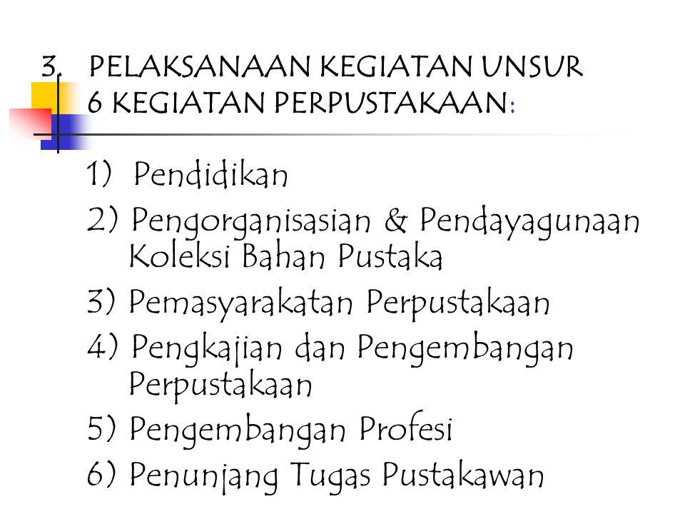 2. Manajemen: 1) Penyegaran Renstra 2) Penyusunan RKA 3) Penyusunan Jadwal Program Kerja 4) Pengorganisasian Program Kerja 5) Pendistribusian Program