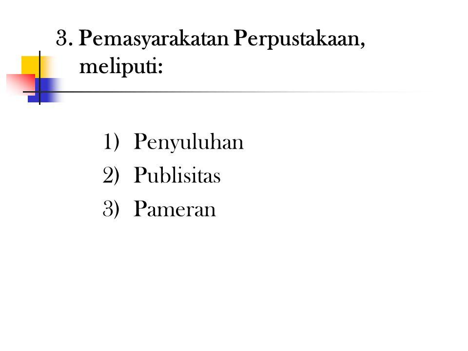 4) Pelayanan Informasi, meliputi: (1)Menyusun rencana operasional a. Mengumpulkan data b. Mengolah data c. Menganalisis & menyusun rencana operasional