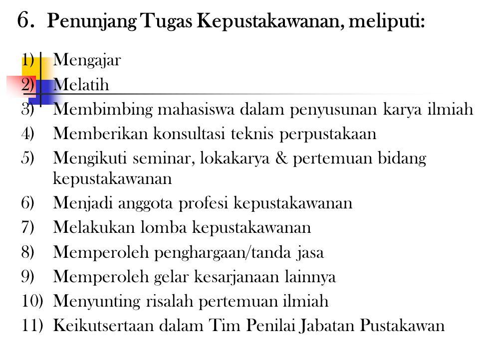 5. Pengembangan Profesi, meliputi: 1)Membuat karya tulis/ilmiah di bidang perpustakaan 2)Menyusun pedoman/petunjuk teknis perpustakaan 3)Menerjemahkan