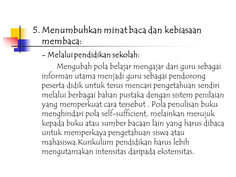 3.Kondisi Minat Baca dan Kebiasaan Membaca: Minat dan kebiasaan membaca masyarakat Indonesia rendah 4.Penyebab Rendahnya Minat Baca dan Kebiasaan Memb
