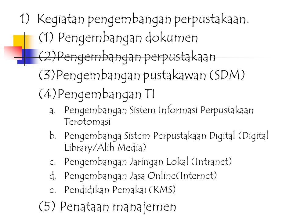 (2) Unsur kegiatan: a.Pendidikan b.Pengorganisasian & pendayagunaan koleksi bahan pustaka: c.Pemasyarakatan perpustakaan, dokumentasi & Informasi (4)