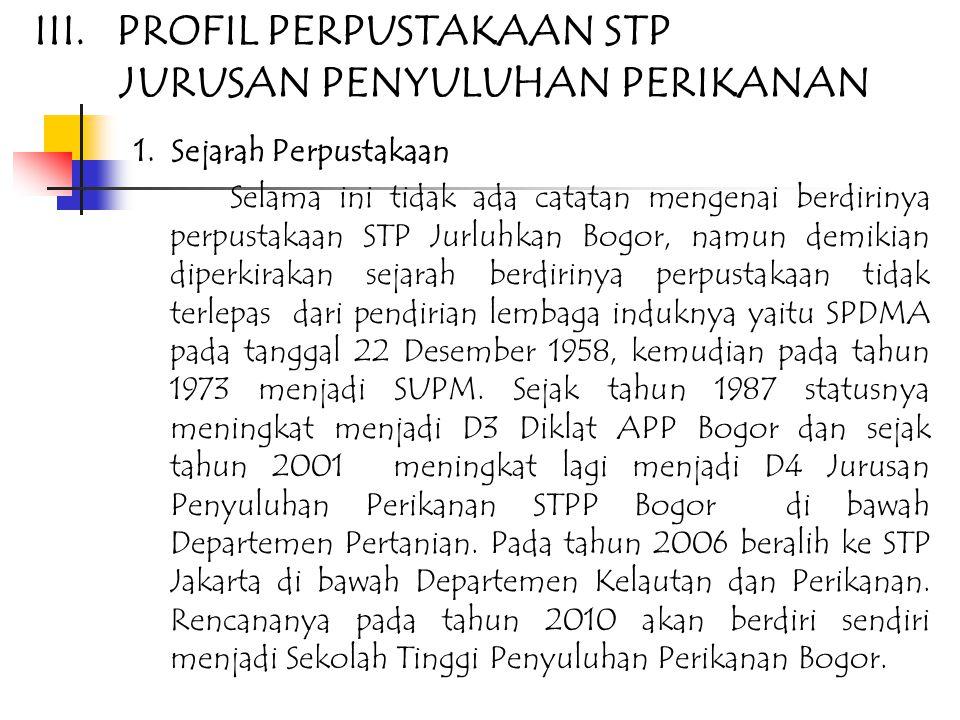 III.PROFIL PERPUSTAKAAN STP JURUSAN PENYULUHAN PERIKANAN 1.