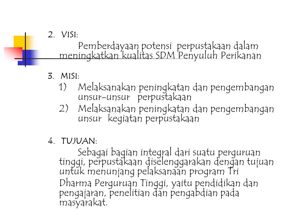 (2) Administrasi Personalia a.Penyegaran peraturan umum perpustakaan b.