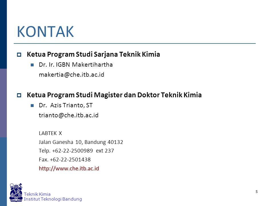 Teknik Kimia Institut Teknologi Bandung KONTAK  Ketua Program Studi Sarjana Teknik Kimia Dr.