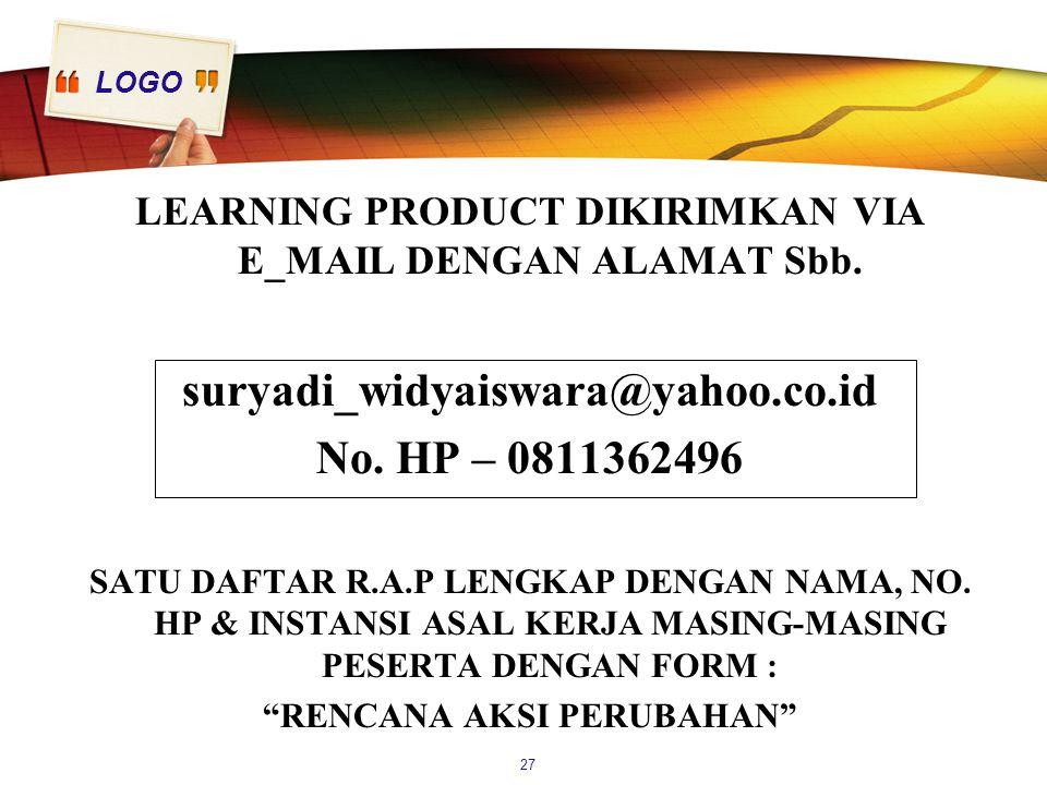 LOGO LEARNING PRODUCT DIKIRIMKAN VIA E_MAIL DENGAN ALAMAT Sbb. suryadi_widyaiswara@yahoo.co.id No. HP – 0811362496 SATU DAFTAR R.A.P LENGKAP DENGAN NA