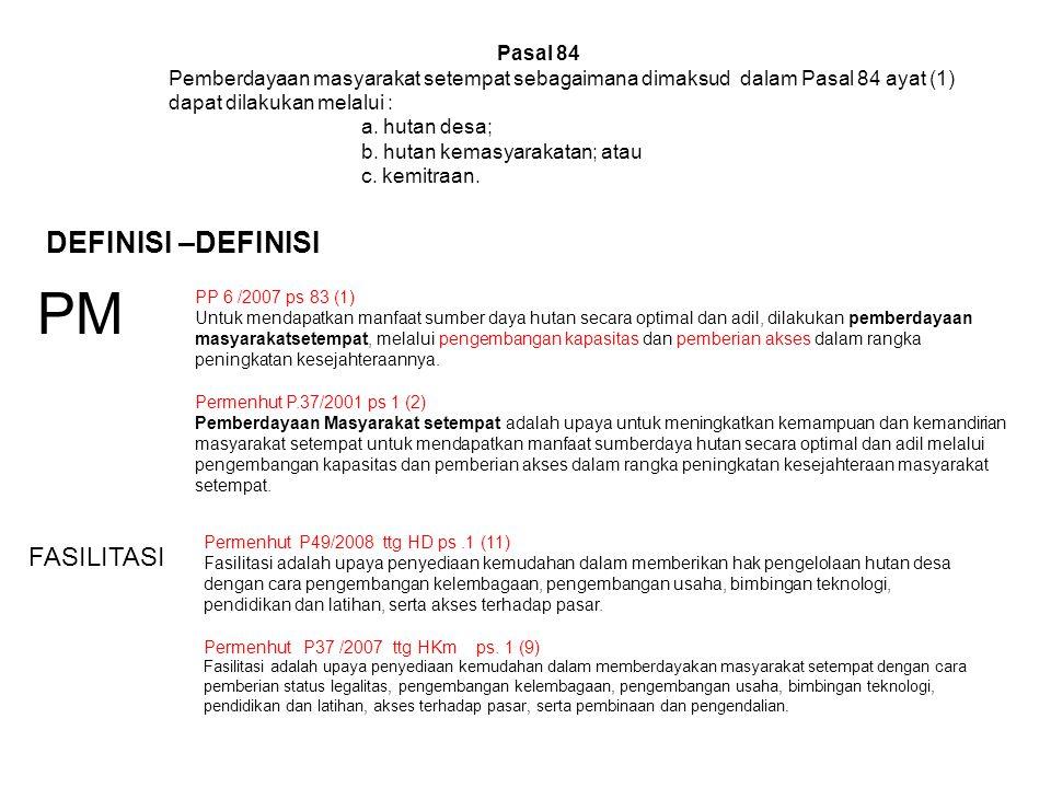 Pasal 84 Pemberdayaan masyarakat setempat sebagaimana dimaksud dalam Pasal 84 ayat (1) dapat dilakukan melalui : a.