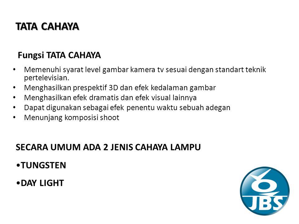 TATA CAHAYA Memenuhi syarat level gambar kamera tv sesuai dengan standart teknik pertelevisian.
