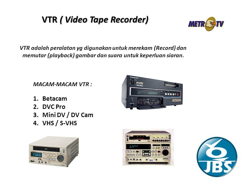 VTR adalah peralatan yg digunakan untuk merekam (Record) dan memutar (playback) gambar dan suara untuk keperluan siaran.