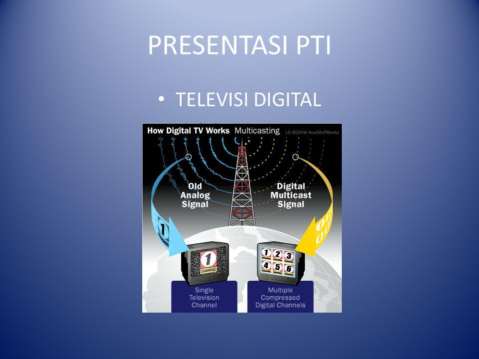 PRESENTASI PTI TELEVISI DIGITAL