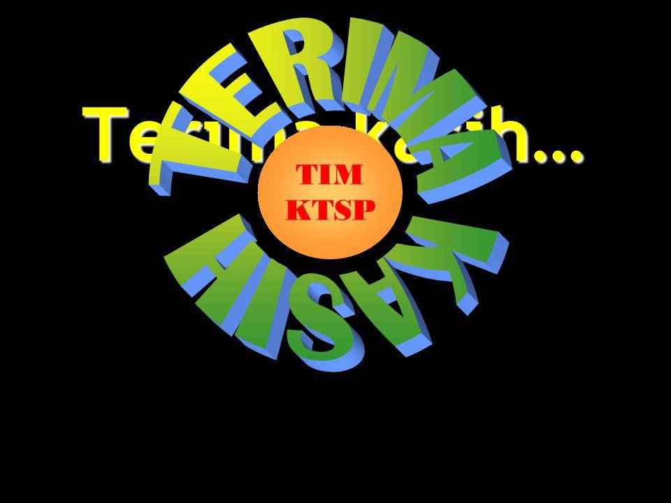 Terima kasih… TIM KTSP