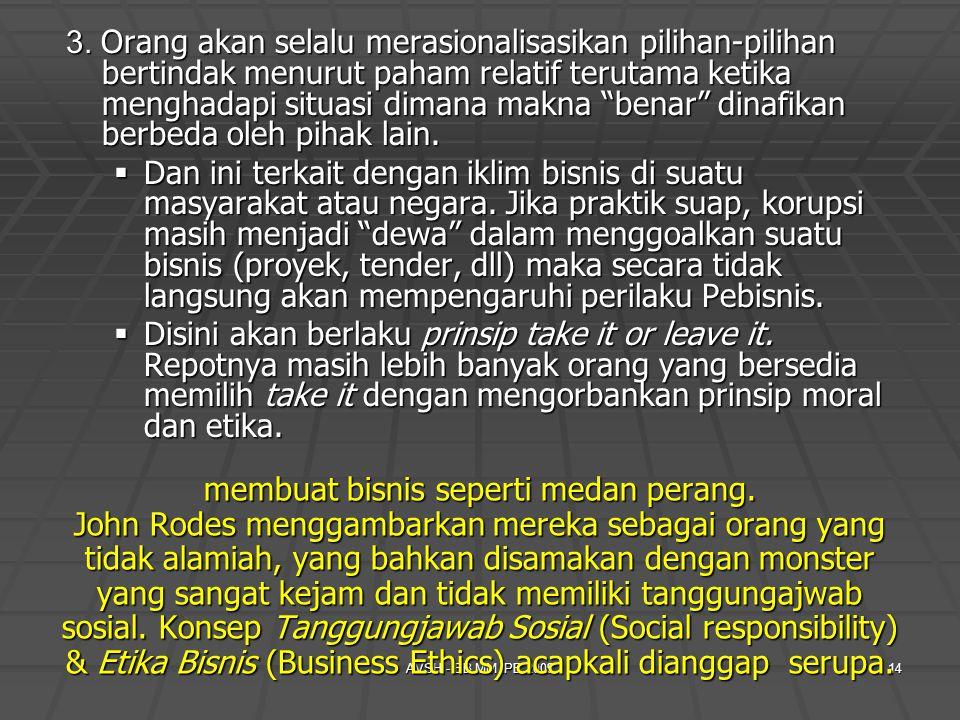 AVSH - EB MM IPB 200914 membuat bisnis seperti medan perang. John Rodes menggambarkan mereka sebagai orang yang tidak alamiah, yang bahkan disamakan d