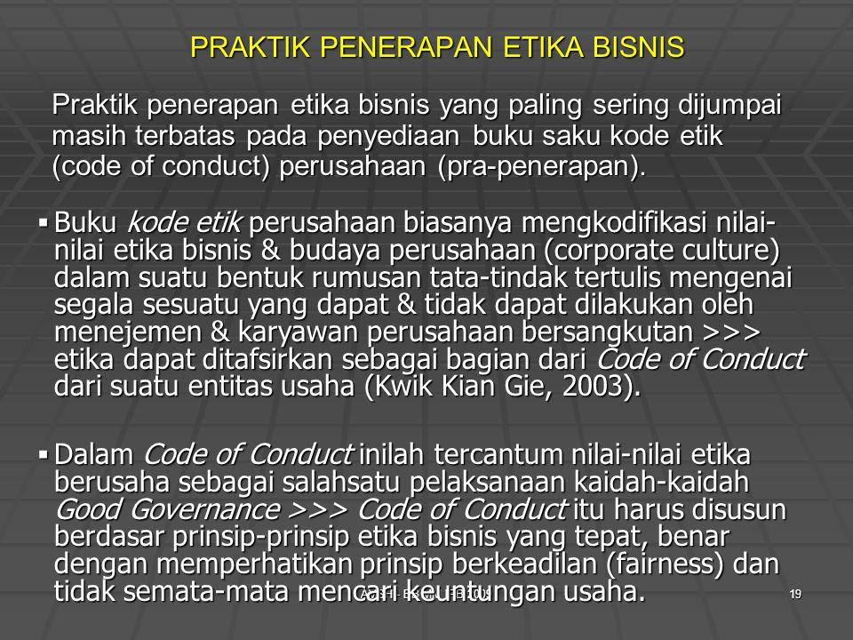 AVSH - EB MM IPB 200919 PRAKTIK PENERAPAN ETIKA BISNIS Praktik penerapan etika bisnis yang paling sering dijumpai masih terbatas pada penyediaan buku