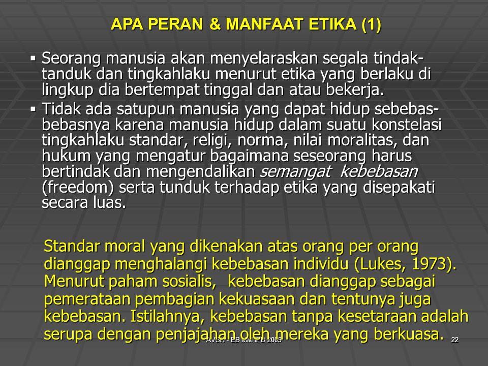 AVSH - EB MM IPB 200922 Standar moral yang dikenakan atas orang per orang dianggap menghalangi kebebasan individu (Lukes, 1973). Menurut paham sosiali