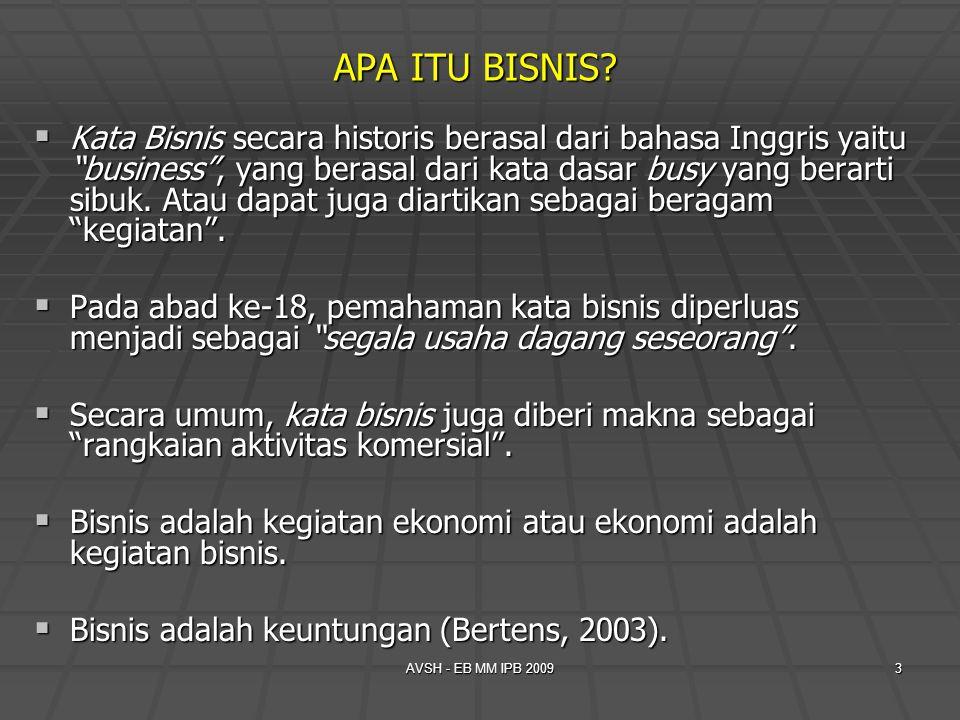 AVSH - EB MM IPB 20094 PRINSIP BISNIS  Prinsip dari suatu kegiatan bisnis adalah pertukaran.