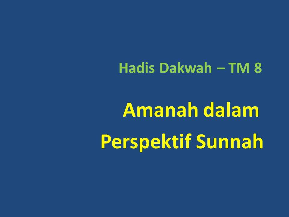 Hadis Dakwah – TM 8 Amanah dalam Perspektif Sunnah