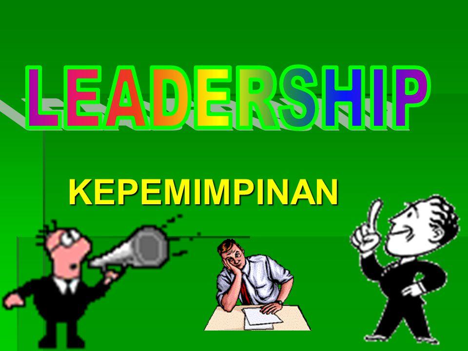 A. PENGERTIAN KEPEMIMPINAN Subjec/ Pemimpin Objec Yang dipimpin