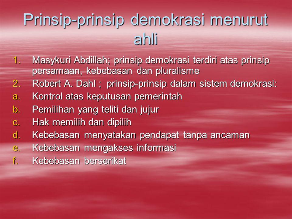 d.Pluralisme Sebagai sebuah prasyarat penegakan masyarakat madani, maka pluralisme harus dipahami secara mengakar dengan menciptakan sebuah tatanan ke
