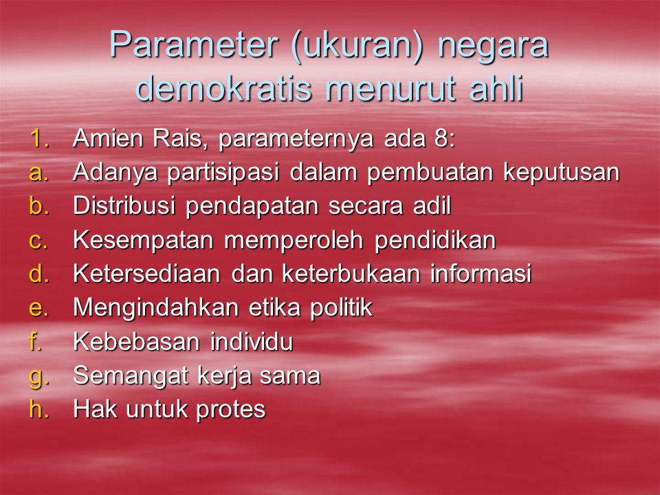 5. Menurut Melvin Urofsky  Ada 11 prinsip untuk memahami bagaimana demokrasi tumbuh berkembang : 1.Prinsip pemerintahan berdasarkan konstitusi 2.Pemi
