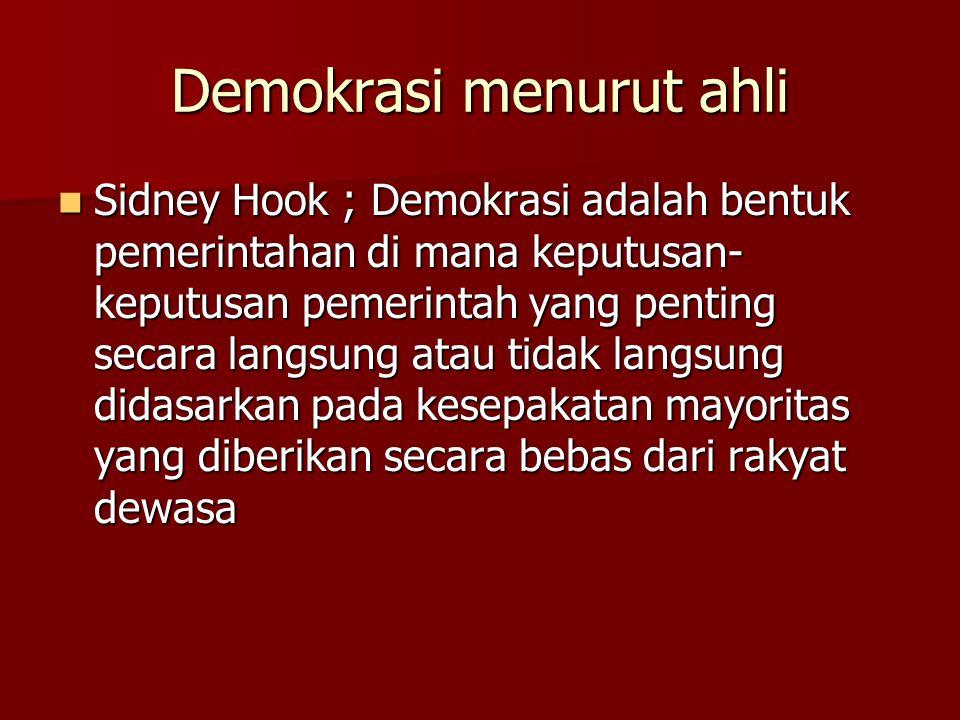 DEMOKRASI Istilah demokrasi berasal dari Bahasa Yunani demos, yang berarti rakyat dan kratein berarti pemerintahan. Dengan demikian demokrasi berarti
