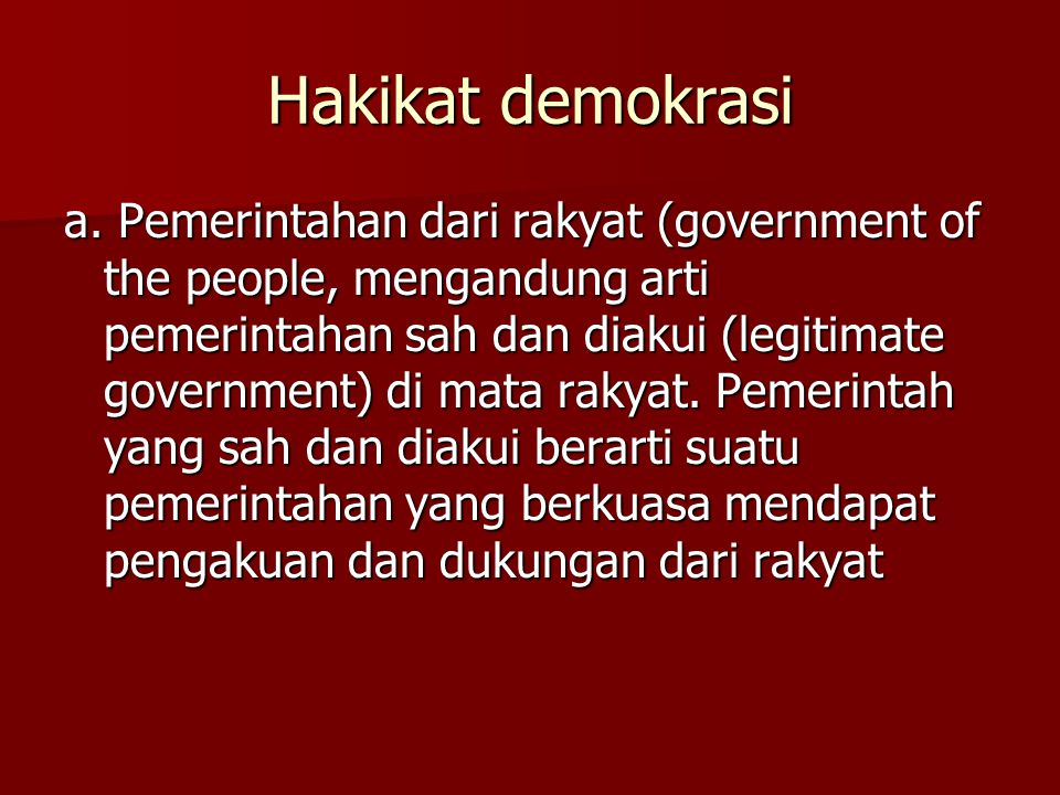 Menurut Afan Gaffar Memaknai demokrasi dalam dua bentuk, yaitu secara normatif (demokrasi normatif) dan empirik (demokrasi empirik). Demokrasi normati