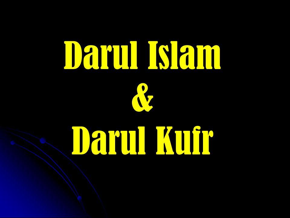 Darul Islam & Darul Kufr