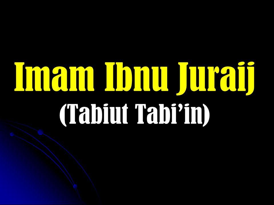 Imam Ibnu Juraij (Tabiut Tabi'in)