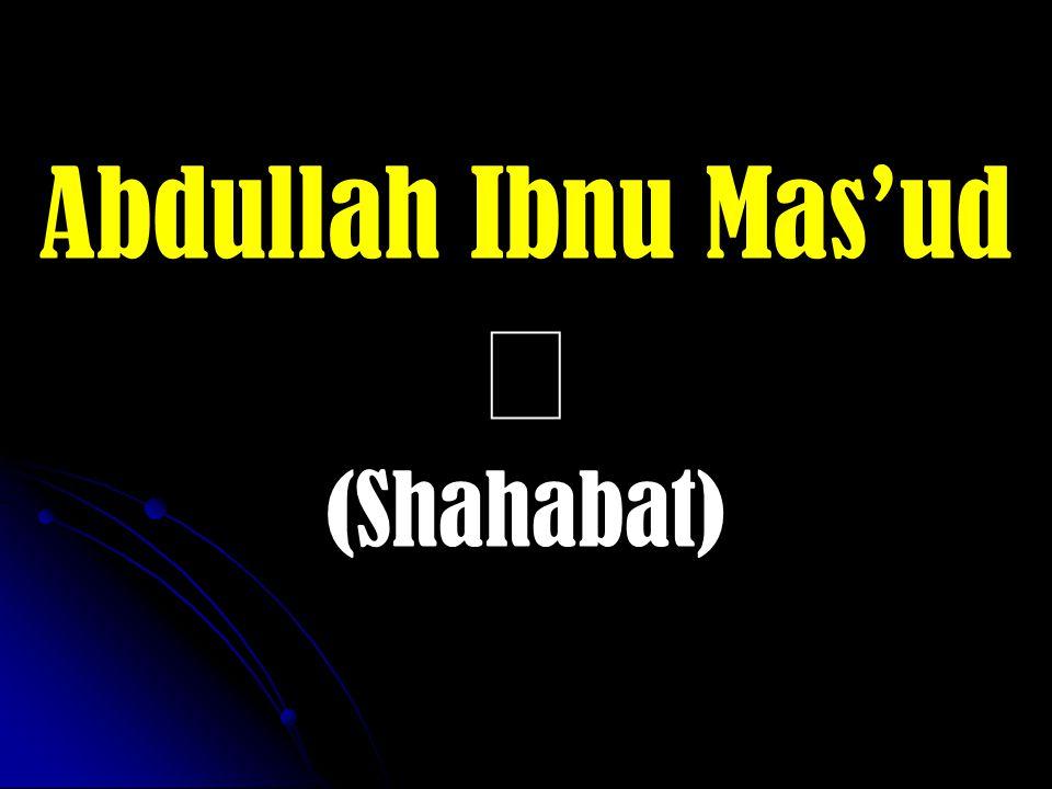 Abdullah Ibnu Mas'ud  (Shahabat)