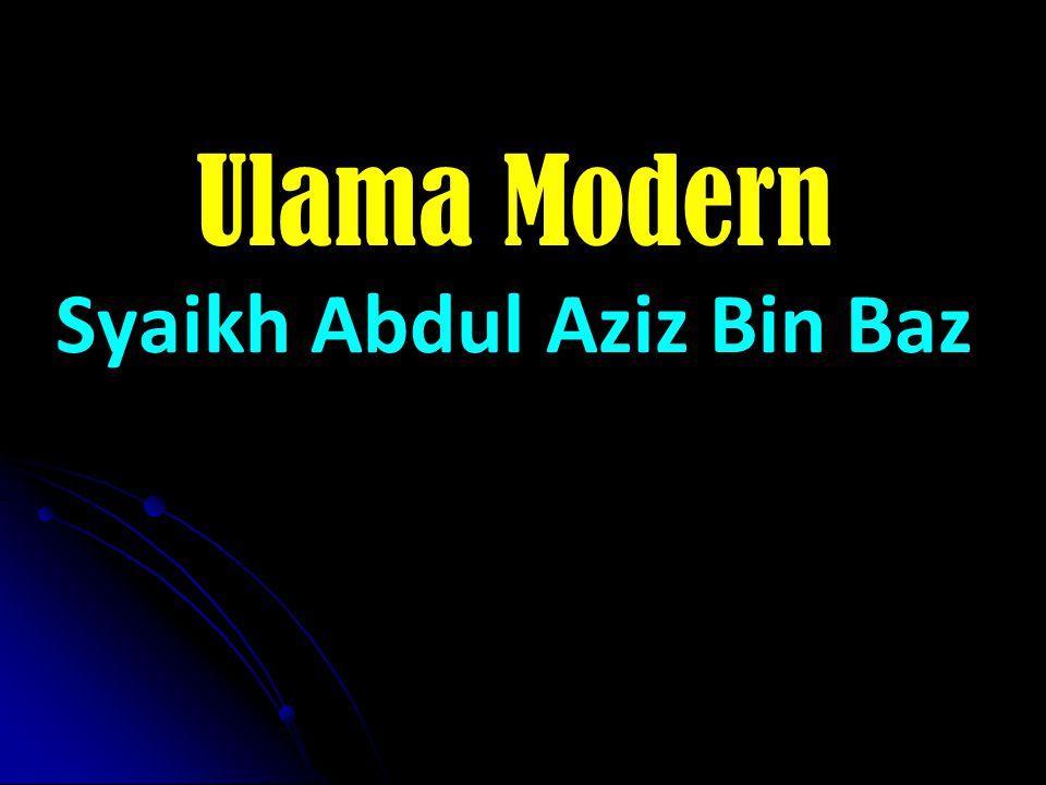 Ulama Modern Syaikh Abdul Aziz Bin Baz