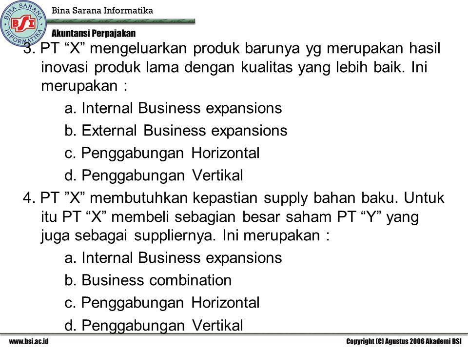 "3. PT ""X"" mengeluarkan produk barunya yg merupakan hasil inovasi produk lama dengan kualitas yang lebih baik. Ini merupakan : a. Internal Business exp"
