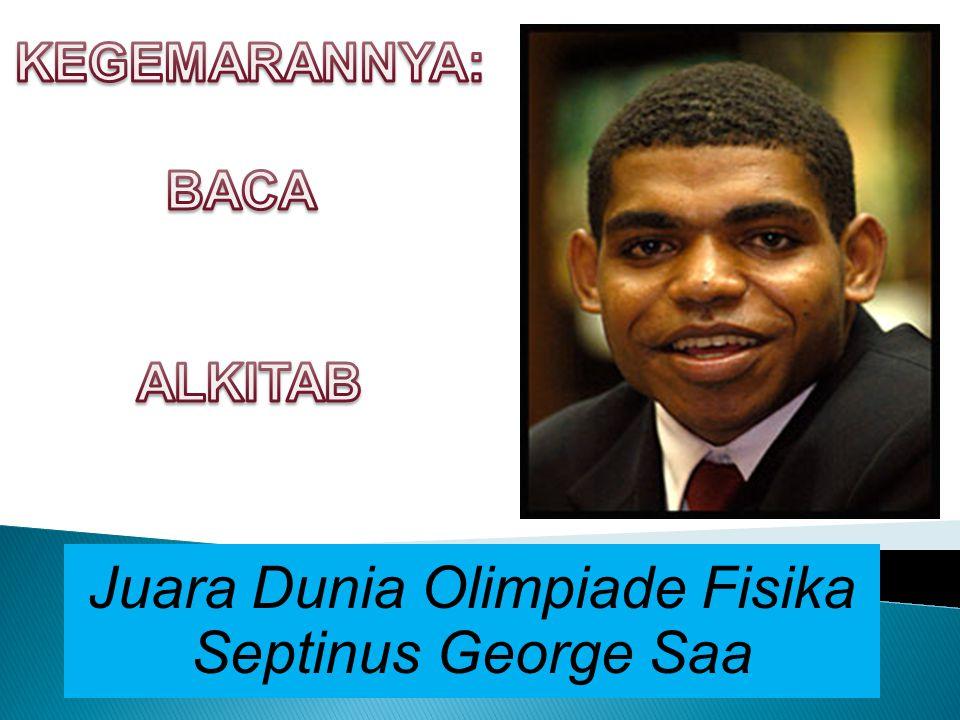 Juara Dunia Olimpiade Fisika Septinus George Saa