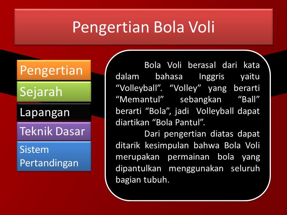 """Pengertian Bola Voli Bola Voli berasal dari kata dalam bahasa Inggris yaitu """"Volleyball"""". """"Volley"""" yang berarti """"Memantul"""" sebangkan """"Ball"""" berarti """"B"""