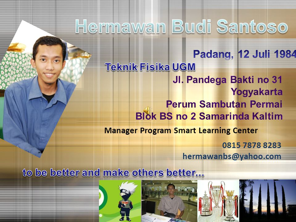 Manager Program Smart Learning Center 0815 7878 8283 hermawanbs@yahoo.com
